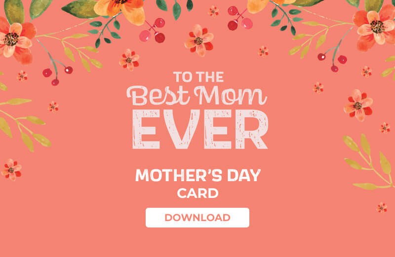 To the best mom ever - Mother's Day Card Download