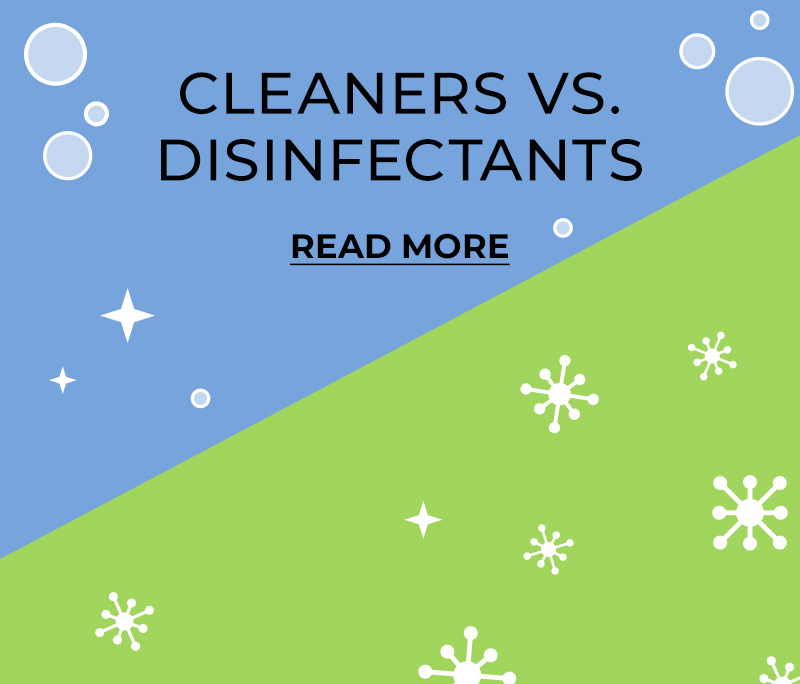Cleaners vs Disinfectants