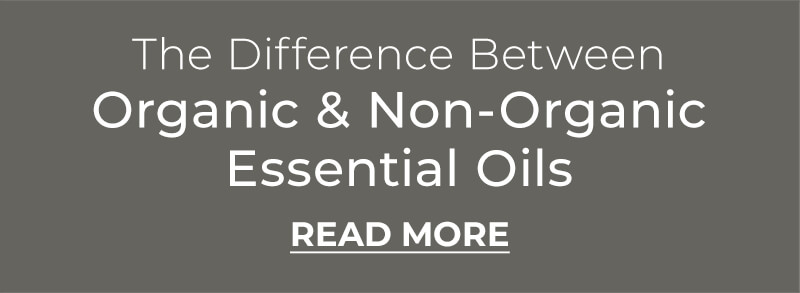 The difference between organic and non-organic essential oils